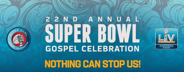 22nd ANNUAL SUPER BOWL GOSPEL CELEBRATION RETURNS