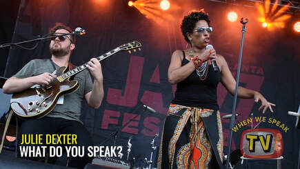 Singer/Songwriter, Julie Dexter shares some inspiration on When We Speak TV.